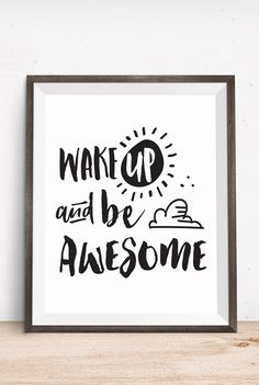 Wake up & Be Awesome Motivational Quote by happythoughtshop