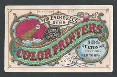 Everdell's Color Printers Trade Card   Printers trade card printed in colors & gold gilt for this New York firm that did labels, show cards & advertising.  This card is pictured on page 184 in Last, Color Explosion.  They were established in NY in 1815 & were taken over by Hinds, Ketcham in 1880.  The front of the card is fine, w/ reverse exhibiting some old glue residue   Dimensions:  5-15/16 x 3-11/16  SOLD $400.00