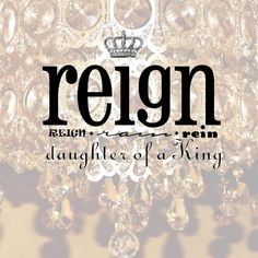 reign--daughter of a King; rain--let the blessings from above rain down; rein--bridle your passions Camping Theme, Jesus Is Lord, Girls Camp, Reign, Heavenly, Blessings, Conference, Dj, Blessed