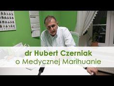 dr Hubert Czerniak o Konopiach i Medycznej Marihuanie - YouTube Youtube, Youtubers, Youtube Movies