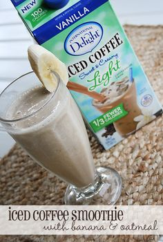 Iced coffee smoothie with banana and oatmeal (afternoon pick-me-up)  1/3 cup quick cook oatmeal 1/3 cup vanilla yogurt 2 bananas, ripe preferably frozen 1 cup International Delight Light Iced Coffee – Vanilla or Mocha 2 cups of ice  Maybe Add or substitute Protein powder???