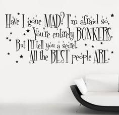 Want! Bonkers alive in wonderland wall decal!  Have I gone mad? All the best people are!