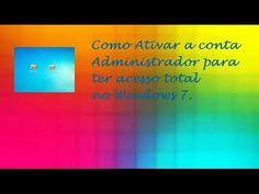 Conta Administrador - Como Ativar no Windows 7 ♡ ♥
