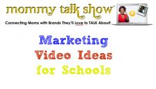 Marketing Video Ideas for Schools ~ MommyTalkShow.com