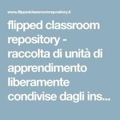 flipped classroom repository - raccolta di unità di apprendimento liberamente condivise dagli insegnanti