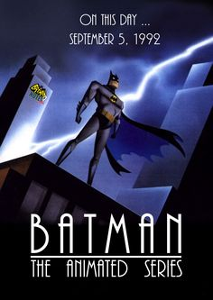 """batmannotes: """"  On this day … September 5, 1992 Batman: The Animated Series 1st aired """" Happy birthday Batman The Animated Series! 24th anniversary but still feels timeless!"""
