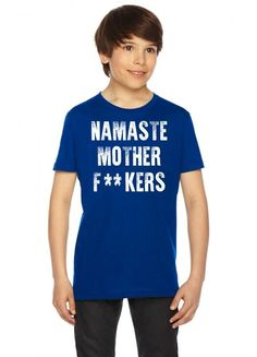 Namaste Mother Fackers Youth Tee