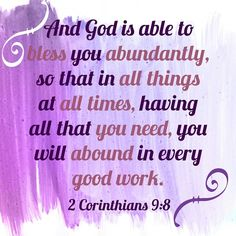 God is able and willing to provide all that we need!  #Patience #Patient #God #GodsLove #Christian #ChristianLifestyle #Jude #Love #Lord #Mercy #GodsMercy #EternalLife #GodsPlans #Bless #Blessings #GodGuidance #Jesus #JesusChrist #Scripture #BibleVerse #Verse #BibleScripture #Word #GodsWord #LetGodLead #Abundant #Abundance #AbundanceBlessings #2Corinthians #EternalLife #LuvAlwaysAngela