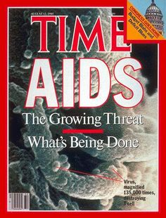 August the Growing Threat of AIDS Times cover story Aids Poster, Nostalgia, Time Magazine, Magazine Covers, World Aids Day, Medical Field, Modern History, Day Of My Life, 1980s