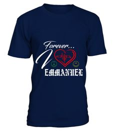 # EMMANUEL LOVE FOREVER .  EMMANUEL LOVE FOREVER  A GIFT FOR THE SPECIAL PERSON  It's a unique tshirt, with a special name!   HOW TO ORDER:  1. Select the style and color you want:  2. Click Reserve it now  3. Select size and quantity  4. Enter shipping and billing information  5. Done! Simple as that!  TIPS: Buy 2 or more to save shipping cost!   This is printable if you purchase only one piece. so dont worry, you will get yours.   Guaranteed safe and secure checkout via:  Paypal | VISA…