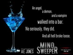 Mind Sweeper by A. E. Jones Synopsis ~ 2013 RWA Golden Heart® Winner, Mind Sweeper An angel, a demon and a vampire walk into a bar. Sounds like the beginning of a bad joke, but it's just another day in the life of Kyle McKinley....