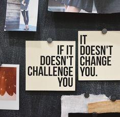 """""""se isso não desafia você, isso não muda você!"""""""