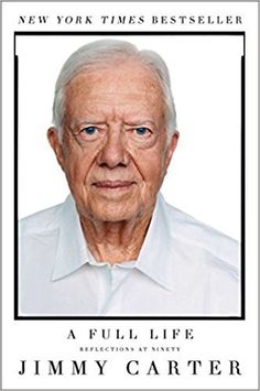 """""""A Full Life"""" by Jimmy Carter"""