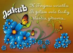 Jakub K Tvojmu sviatku Ti želám veľa lásky, šťastia, zdravia. Birthday Wishes, Frame, Blog, Decor, Candles, Picture Frame, Special Birthday Wishes, Decoration, Blogging