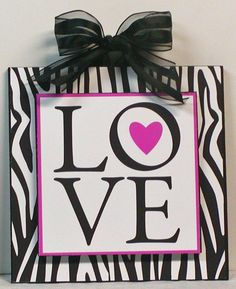 Zebra Animal Print Girly LOVE Custom Wood Wall Plaque.  via Etsy.