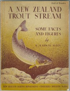 A New Zealand Trout Stream: Some Facts And Figures, K. Radway Allen