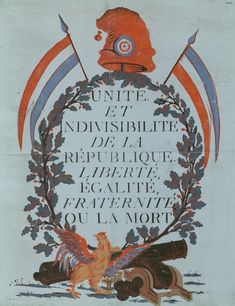 "Liberté Egalité Fraternité ""Brotherhood of man"" Unité an indivisible republic - Maximilien Robespierre on the organization of the National Guard. Stand for the living even unto death"