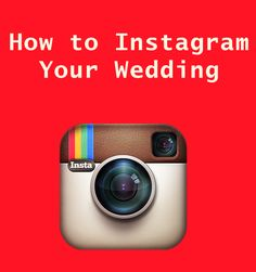 How to Instagram Your Wedding. So easy! And I especially love the idea with the slideshow too!