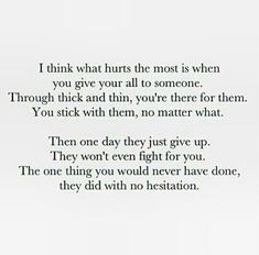 Just walked away... Not even a second thought of what was or what could be. Just decided you were through and there was nothing I could say or do to stop you. I guess I was so wrong when I thought and believed I had meant so much more to you.♤