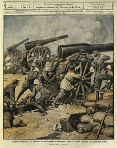 """ItaloTurkish War. """"Battery fire from Cannon No 149 routing an enemy caravan at BuKamek towards the Tunisian border."""" Illustrator Achille Beltrame from La Domenica del Corriere, 7th July 1912. Army Drawing, World On Fire, Military Diorama, Military Guns, Pulp Art, Toy Soldiers, Dieselpunk, Vintage Pictures, Figure Painting"""