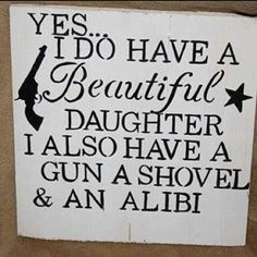 My daddy TOTALLY needs a sign like this!!!