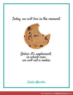 Ideas For Cookies Monster Quotes Cases Baking Quotes, Food Quotes, Wise Quotes, Funny Quotes, Wise Sayings, Cookie Monster Quotes, Cookie Quotes, Simple Life Quotes, Super Cookies