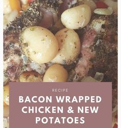 Bacon Wrapped Chicken and New Potatoes - Shell Louise Bacon Recipes, Potato Recipes, Fall Recipes, Bacon Wrapped Chicken, Chicken Bacon, Fried Onions, Fried Potatoes, Bacon Seasoning, Slimming World Chicken Recipes