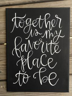 Together is my favorite place to be! Fromy Etsy shop https://www.etsy.com/listing/290974171/together-is-my-favorite-9-x-12-canvas