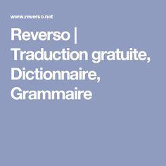 Reverso | Traduction gratuite, Dictionnaire, Grammaire