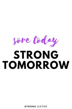 sore today STRONG TOMORROW #strong #strongsister #shopstrongsister #fitnessmotivation #yogapants #bestyogapants Workout Humor, Gym Workouts, Exercise Motivation, Fitness Motivation, Ways To Be Healthier, Motivational, Inspirational Quotes, Quick Quotes, Strong Body