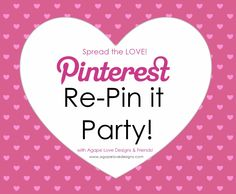 Agape Love Designs & Photography: Spread The Love Re-Pin It Party