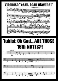 This is true, people! I know both violinists and tuba players..  :-D