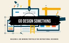 Go Design Something: Building Your Job-Winning Portfolio Online Portfolio, Portfolio Design, Creating A Portfolio, Thing 1, Instructional Design, Interview Questions, Design Thinking, Make Time, Tool Design