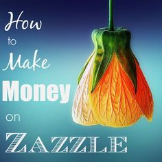 How to Make Money on Zazzle - this site is such a fun way to make some extra money each month!