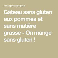 Gâteau sans gluten aux pommes et sans matière grasse - On mange sans gluten !