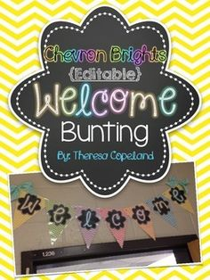 I love displaying this above my classroom door for the entire year! It's so bright, and inviting! Plus, it's in all the chevron brights colors!In addition to the welcome bunting, editable bunting (in PowerPoint) is included so that you can create whatever phrase or saying you want!