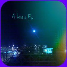 A lua e eu