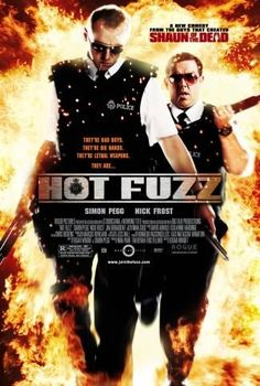 Hot Fuzz (2007) Jealous colleagues conspire to get a top London cop transferred to a small town and paired with a witless new partner. On the beat, the pair stumble upon a series of suspicious accidents and events.