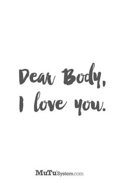 Dear body… Find more postpartum fitness inspiration at mutusystem.com. #diastasisrecti #fitness #inspiration #quotes #bodyconfidence