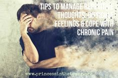 Tools to Cope With the Stress of Chronic Pain & Manage Difficult Thinking http://princessinthetower.org/tips-to-manage-repetitive-thoughts-difficult-feelings-cope-with-chronic-pain/?utm_content=bufferb8b70&utm_medium=social&utm_source=pinterest.com&utm_campaign=buffer