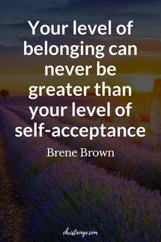 Brene Brown Quote about belonging self acceptance. #selflove #selfacceptance #selfcare #selfcompassion #followyourdreams #intentionalliving #liveyourbestlife #goalswithsoul #personalgrowth #quote #quoteoftheday #quotable #quotestoliveby #quoting #quotes #quotesoftheday
