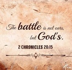 Bible Verses About Faith: The battle is not ours, but Chronicles You can have all of it God. The good, the bad, the happy, the sad.my life is completely in your hands God. Inspirational Bible Quotes, Bible Verses Quotes, Bible Scriptures, Faith Quotes, Quotes Quotes, Motivational, Powerful Bible Verses, Favorite Bible Verses, 2 Chronicles 20