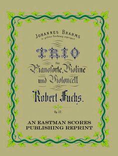 Fuchs, Robert : Trio fur Pianoforte, Violine und Violoncell. Op. 22.