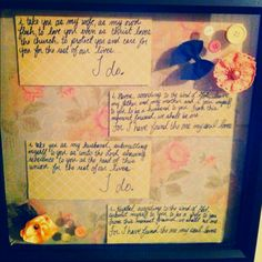 Valentine's Day gift - Write or print vows and put them in a scrapbook shadow box. I thought it needed a bit more flare so I added the outside doo hickies to the glass. A great reminder of your covenant - on display.