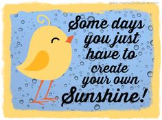 Create Own Sunshine Quote (from Made2BCreative Blog- Julia Bettencourt)