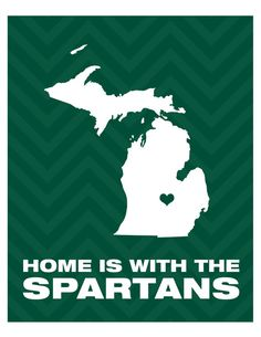 Custom 8x10 Digital  Print  Home is with the Spartans - Michigan State by aprintabledesign, $6.50