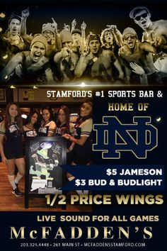 More good news football fans, McFadden's is not only the official home of the Buffalo Bills, we are the official home of the Notre Dame Fighting Irish. We play like champions and drink harder.
