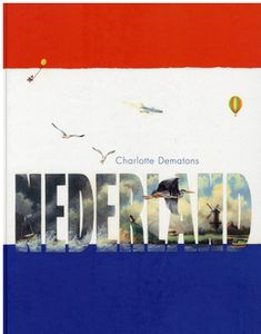 Nederland - beautiful illustrations of the Netherlands. Would love to add this to my collection of children's books. By Charlotte Dematons Great Books, My Books, Calvin Klein, Christian School, New Holland, Primary School, Beautiful Paintings, Geography, Childrens Books