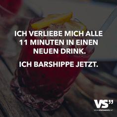 Visual Statements® Ich verliebe mich alle 11 Minuten in einen neuen Drink. Ich Barshippe jetzt.  Sprüche/ Zitate/ Quotes/Spaß/ lustig / witzig / Fun
