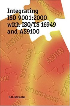 Book: Integrating Iso 9001:2000 With Iso/Ts 16949 And As9100